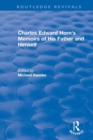 : Charles Edward Horn's Memoirs of His Father and Himself (2003) - Book