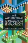 Architectural Approach to Level Design : Second edition - Book