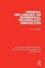 Federal Influences on Biomedical Technology Innovation - Book