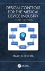 Design Controls for the Medical Device Industry, Third Edition - Book