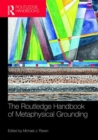 The Routledge Handbook of Metaphysical Grounding - Book