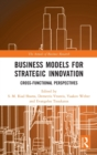 Business Models for Strategic Innovation : Cross-Functional Perspectives - Book