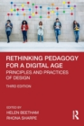 Rethinking Pedagogy for a Digital Age : Principles and Practices of Design - Book