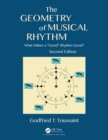 "The Geometry of Musical Rhythm : What Makes a ""Good"" Rhythm Good?, Second Edition - Book"