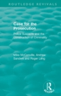 : Case for the Prosecution (1991) : Police Suspects and the Construction of Criminality - Book