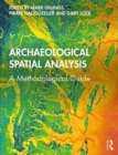 Archaeological Spatial Analysis : A Methodological Guide - Book