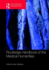 Routledge Handbook of the Medical Humanities - Book