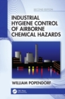 Industrial Hygiene Control of Airborne Chemical Hazards, Second Edition - Book
