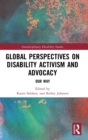Global Perspectives on Disability Activism and Advocacy : Our Way - Book