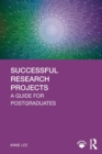 Successful Research Projects : A Guide for Postgraduates - Book