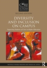 Diversity and Inclusion on Campus : Supporting Students of Color in Higher Education - Book