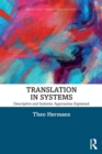 Translation in Systems : Descriptive and Systemic Approaches Explained - Book