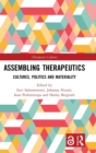 Assembling Therapeutics (Open Access) : Cultures, Politics and Materiality - Book