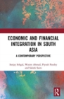 Economic and Financial Integration in South Asia : A Contemporary Perspective - Book