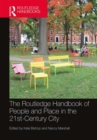 The Routledge Handbook of People and Place in the 21st-Century City - Book