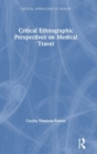 Critical Ethnographic Perspectives on Medical Travel - Book