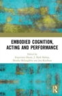 Embodied Cognition, Acting and Performance - Book