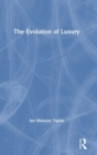 The Evolution of Luxury - Book