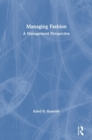 Managing Fashion : A Management Perspective - Book