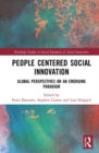 People-Centered Social Innovation : Global Perspectives on an Emerging Paradigm - Book