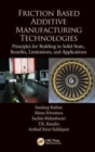Friction Based Additive Manufacturing Technologies : Principles for Building in Solid State, Benefits, Limitations, and Applications - Book