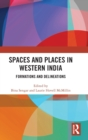 Spaces and Places in Western India : Formations and Delineations - Book
