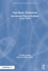 Pop Music Production : Manufactured Pop and BoyBands of the 1990s - Book