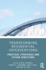 Transforming Residential Interventions : Practical Strategies and Future Directions - Book