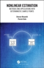 Nonlinear Estimation : Methods and Applications with Deterministic Sample Points - Book