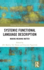 Systemic Functional Language Description : Making Meaning Matter - Book
