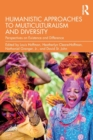Humanistic Approaches to Multiculturalism and Diversity : Perspectives on Existence and Difference - Book