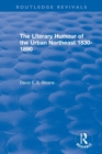 : The Literary Humour of the Urban Northeast 1830-1890 (1983) - Book