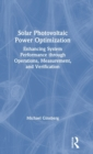 Solar Photovoltaic Power Optimization : Enhancing System Performance through Operations, Measurement and Verification - Book