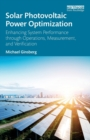 Solar Photovoltaic Power Optimization : Enhancing System Performance through Operations, Measurement, and Verification - Book