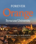 Forever Orange : The Story of Syracuse University - Book