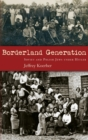 Borderland Generation : Soviet and Polish Jews under Hitler - Book