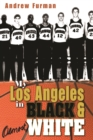 My Los Angeles in Black and (Almost) White - eBook