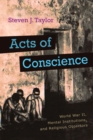 Acts of Conscience : World War II, Mental Institutions, and Religious Objectors - eBook