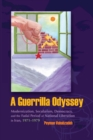 A Guerrilla Odyssey : Modernization, Secularism, Democracy, and Fadai Period of National Liberation in Iran, 1971-1979 - eBook