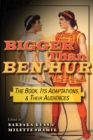 Bigger than Ben-Hur : The Book, Its Adaptations, and Their Audiences - eBook