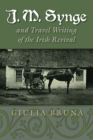 J. M. Synge and Travel Writing of the Irish Revival - eBook