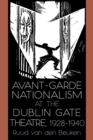 Avant-Garde Nationalism at the Dublin Gate Theatre, 1928-1940 - eBook