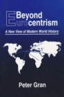 Beyond Eurocentrism : A New View of Modern World History - eBook