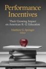 Performance Incentives : Their Growing Impact on American K-12 Education - eBook