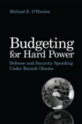 Budgeting for Hard Power : Defense and Security Spending Under Barack Obama - eBook