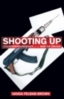 Shooting Up : Counterinsurgency and the War on Drugs - eBook