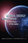 Global Energy Governance : The New Rules of the Game - eBook