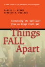 Things Fall Apart : Containing the Spillover from an Iraqi Civil War - eBook