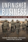 Unfinished Business : An American Strategy for Iraq Moving Forward - eBook