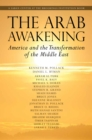 The Arab Awakening : America and the Transformation of the Middle East - eBook